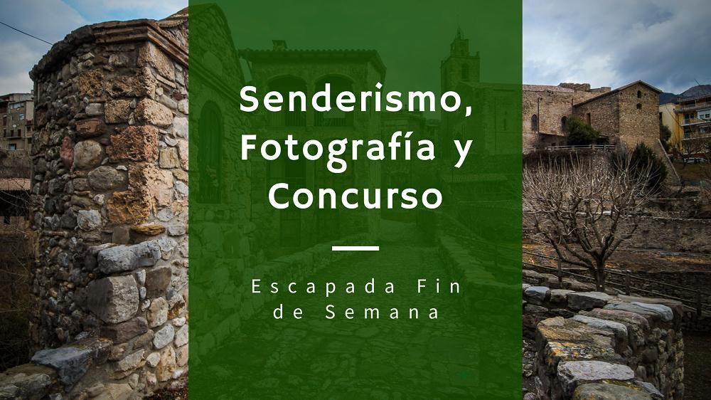 Escapada Fin de Semana. Senderismo, Fotografía y Concurso